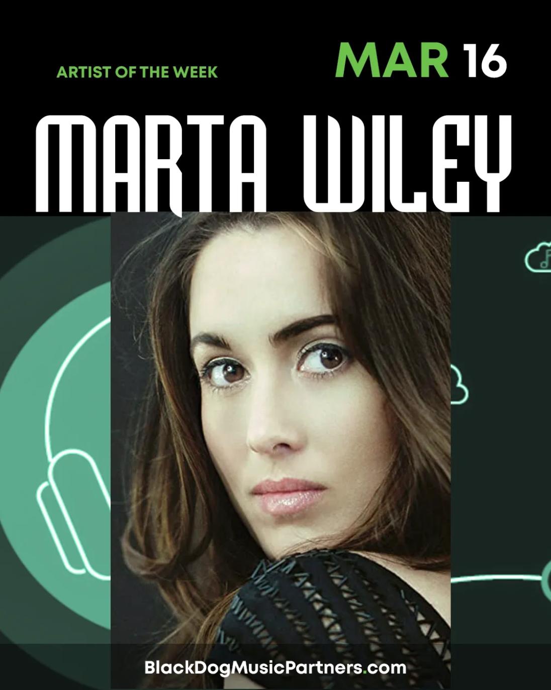 Artist Of The Week: Marta Wiley