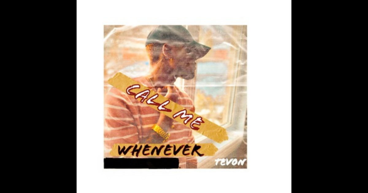 """Tev0n Releases New Single """"Call Me Whenever"""""""